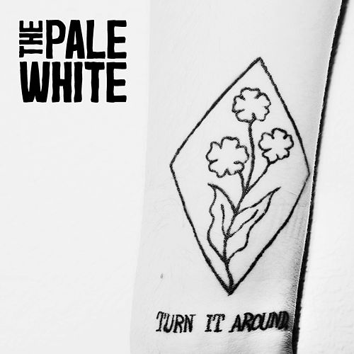Turn It Around by The Pale White