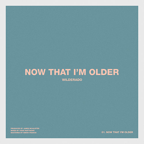 Now That I'm Older von Wilderado