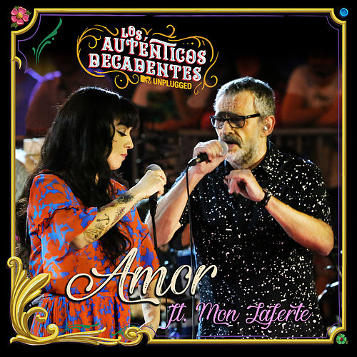 Amor (feat. Mon Laferte) (MTV Unplugged) de Los Autenticos Decadentes