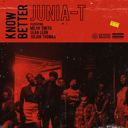 Know Better (feat. Miloh Smith, Sean Leon & Julian Thomas) de Junia-T
