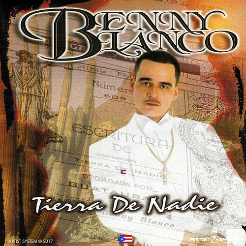 Benny Blanco Tierra de Nadie de Various Artists