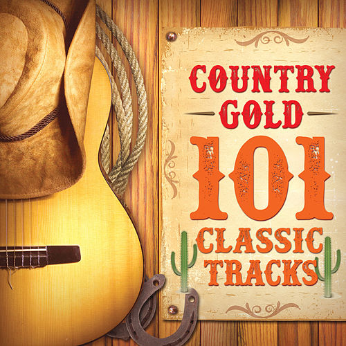 Country Gold - 101 Classic Tracks by Various Artists