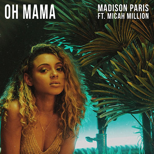 Oh Mama (feat. Micah Million) by Madison Paris