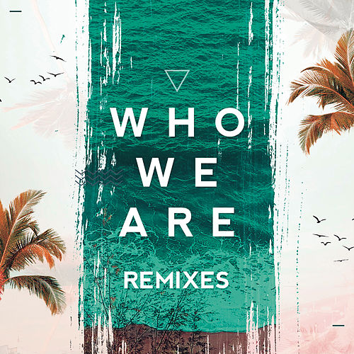 Who We Are (Remixes) de FTampa