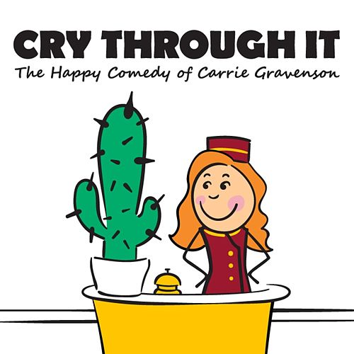 Cry Through It by Carrie Gravenson