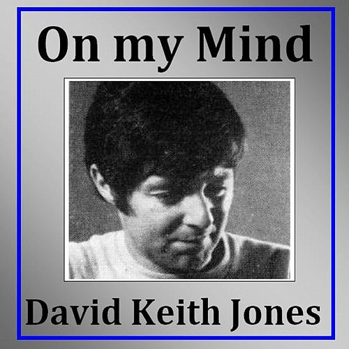 On My Mind de David Keith Jones