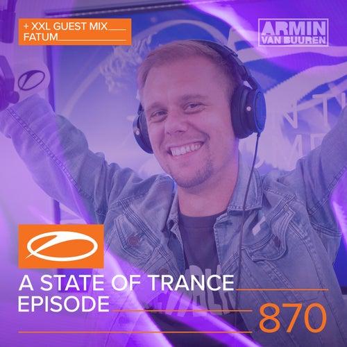 A State Of Trance Episode 870 (+ XXL Guest Mix: Fatum) de Various Artists