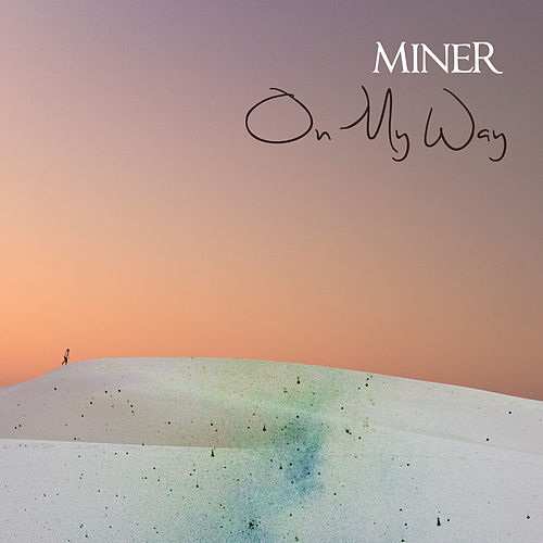 On My Way by Miner