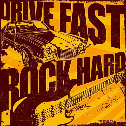 Drive Fast, Rock Hard von Various Artists