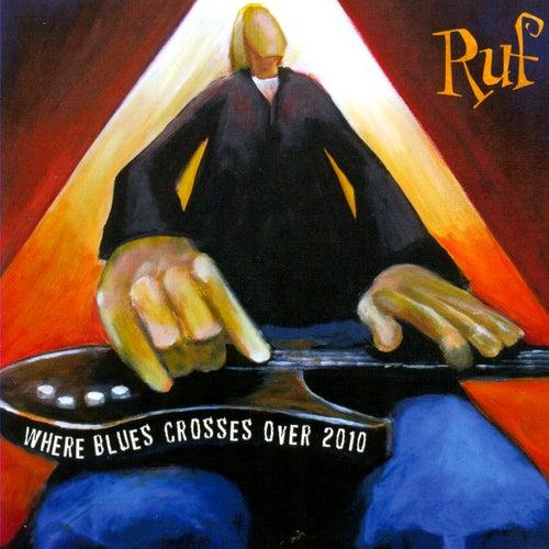 Where The Blues Crosses Over 2010 de Various Artists