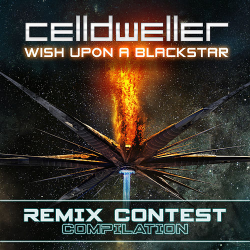 Wish Upon A Blackstar (Remix Contest Compilation) by Celldweller