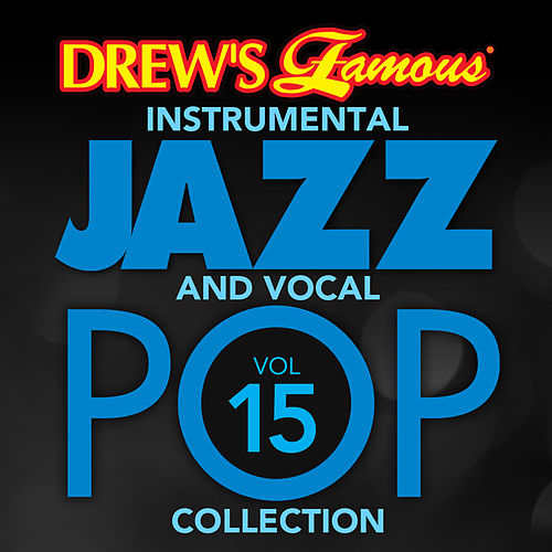Drew's Famous Instrumental Jazz And Vocal Pop Collection (Vol. 15) von The Hit Crew(1)