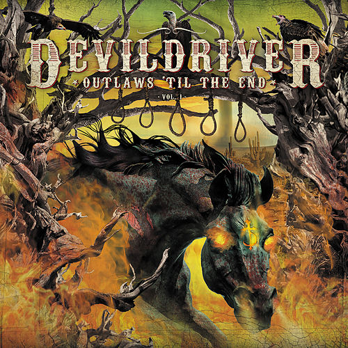 Outlaws 'Til The End (Vol. 1) von DevilDriver