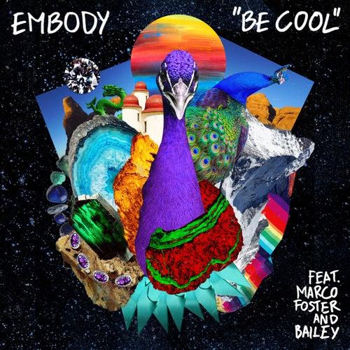 Be Cool von Embody
