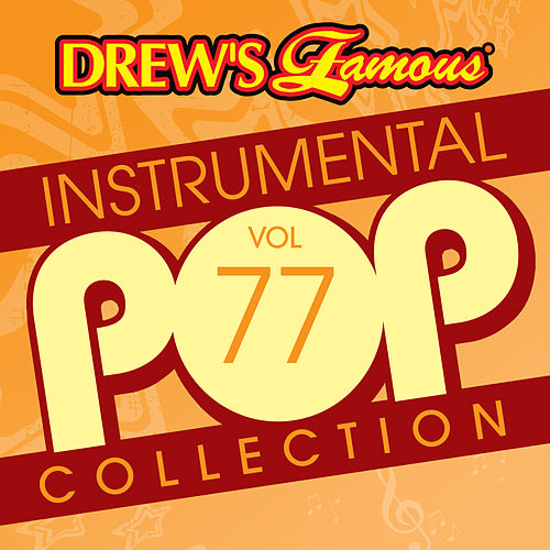 Drew's Famous Instrumental Pop Collection (Vol. 77) de The Hit Crew(1)