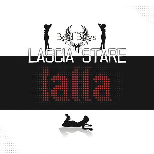 Lascia stare Lalla by Bad Boys