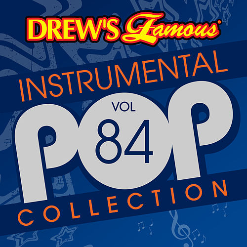 Drew's Famous Instrumental Pop Collection (Vol. 84) by The Hit Crew(1)