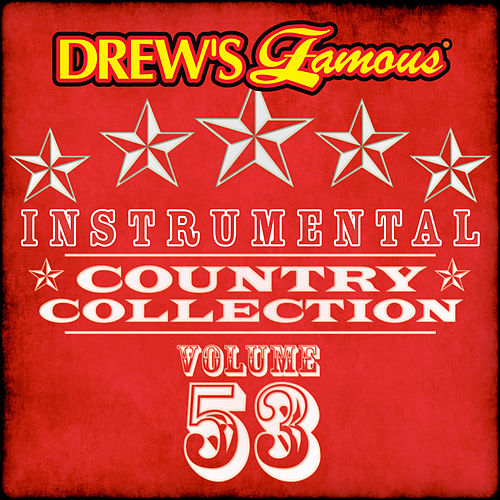 Drew's Famous Instrumental Country Collection (Vol. 53) von The Hit Crew(1)