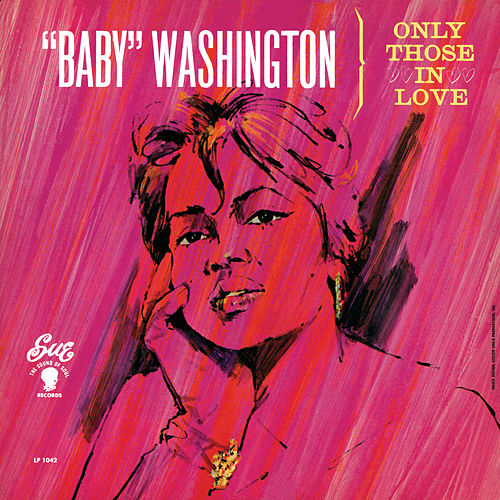 Only Those In Love by Baby Washington