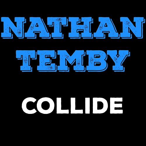 Collide by Nathan Temby