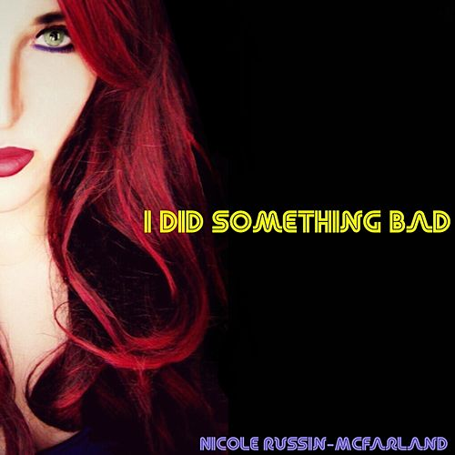 I Did Something Bad by Nicole Russin-McFarland