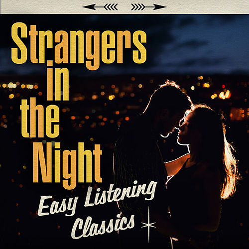 Strangers In The Night: Easy Listening Classics by Various Artists