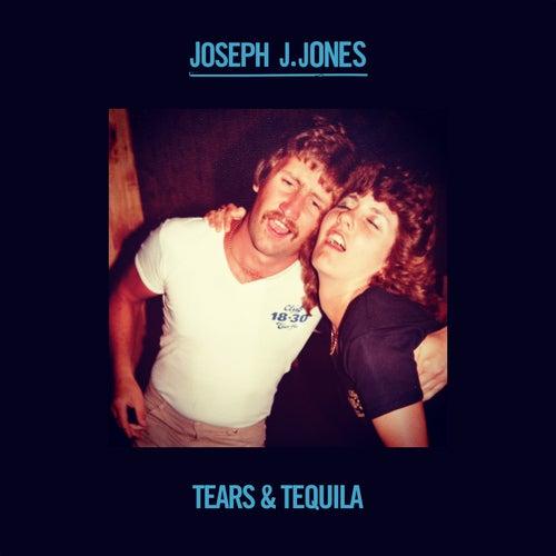 Tears & Tequila by Joseph J. Jones
