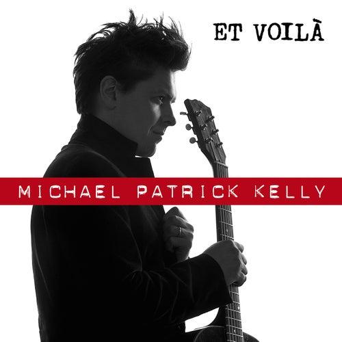 Et Voilà (Single Version) by Michael Patrick Kelly