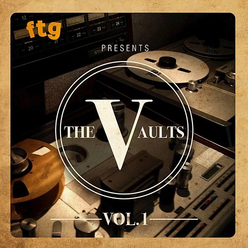 FTG Presents The Vaults Vol.1 von Various Artists