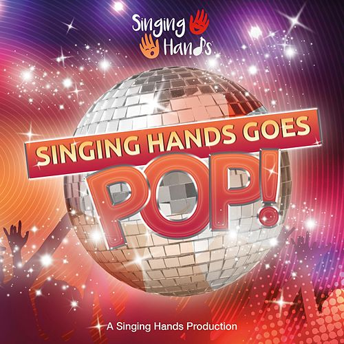 Singing Hands Goes Pop! von Singing Hands
