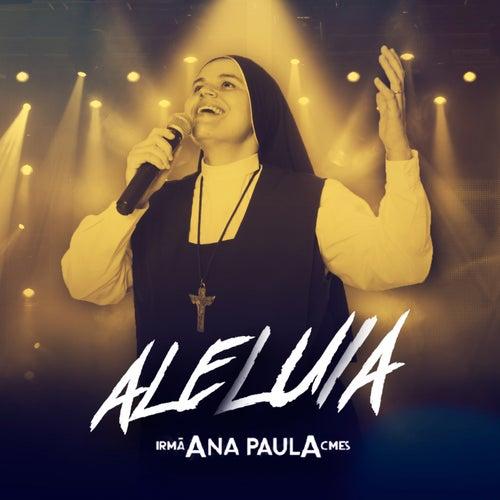 Aleluia de Irmã Ana Paula CMES