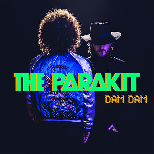Dam Dam de The Parakit