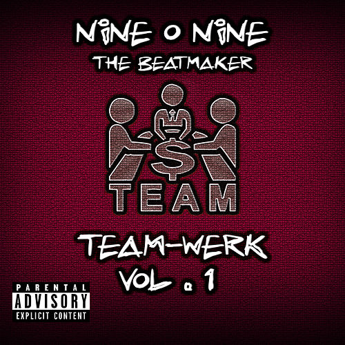 Team-Werk vol.1 de Nine O Nine The Beatmaker