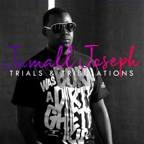 Trials and Tribulations by Jamall Joseph
