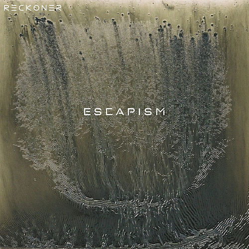 Escapism by Reckoner