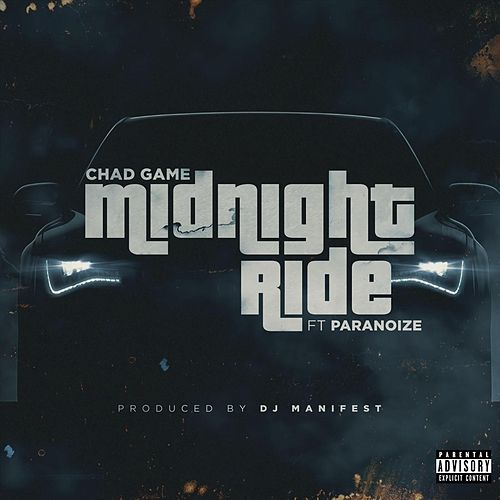Midnight Ride (feat. Paranoize) by Chad Game