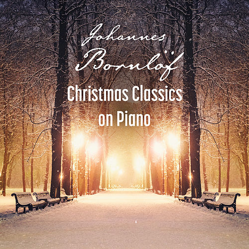 Christmas Classics on Piano by Johannes Bornlöf