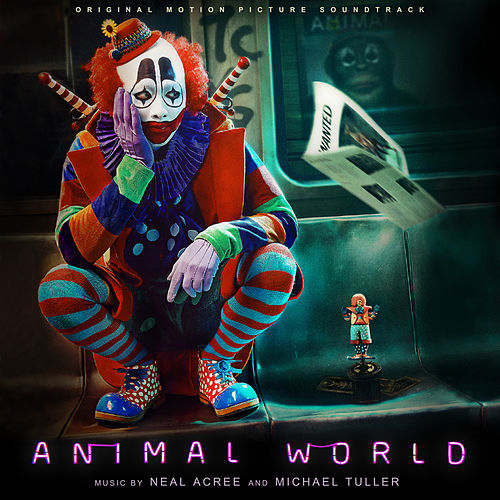 Animal World (Original Motion Picture Soundtrack) by Neal Acree