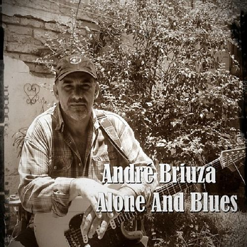 André Briuza  Alone And Blues by André Briuza