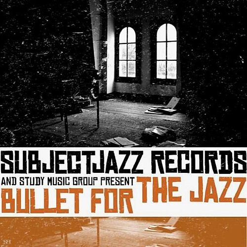 Bullet For The Jazz de SubjectJazz