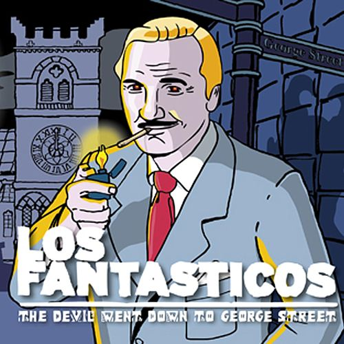 The Devil Went Down to George Street de Fantasticos