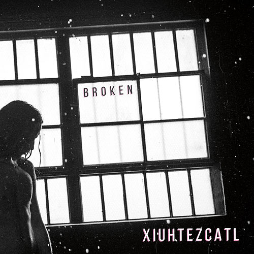 Broken de Xiuhtezcatl
