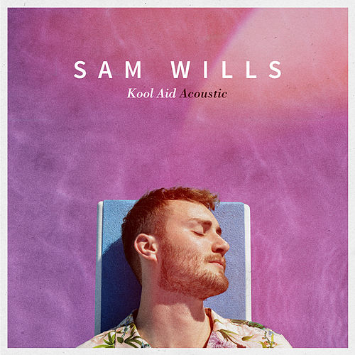 Kool Aid (Acoustic) by Sam Wills