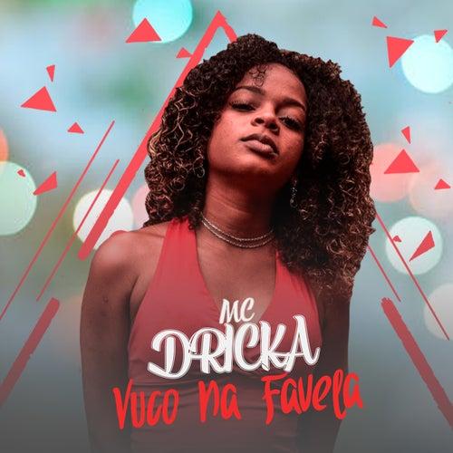 Vuco Na Favela by Mc Dricka