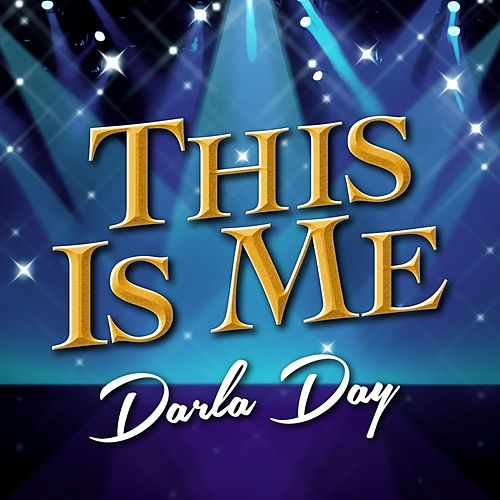 This Is Me by Darla Day