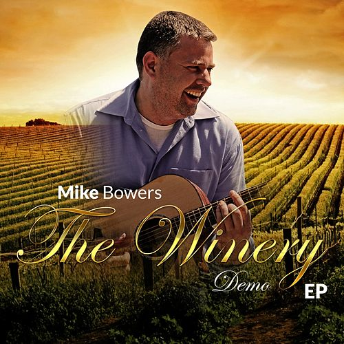 The Winery Demo by Mike Bowers