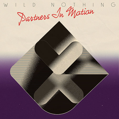 Partners in Motion by Wild Nothing