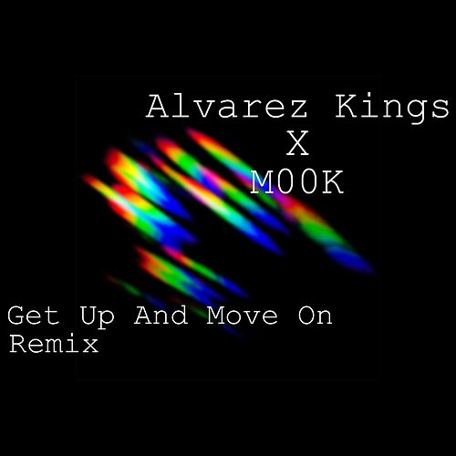 Get up and Move On (Remix) by Alvarez kings