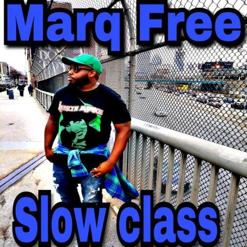 Slow Class de Marq Free