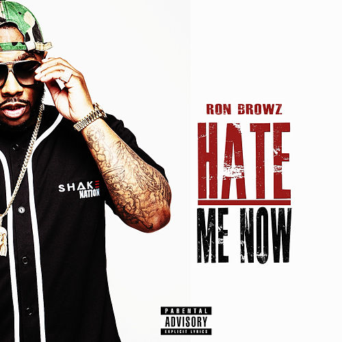 Hate Me Now von Ron Browz